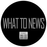 WhatToNews 📰