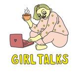 GIRL TALKS