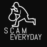 SCAM EVERYDAY