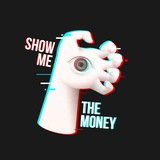 👁Show me the Money👁